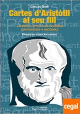 Cartes d'Aristòtil al seu fill . La vida, l'ètica i la poètica explicades a Nicòmac