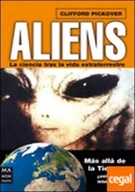 Aliens la ciencia tras la vida extraterrestre . Más allá de la Tierra...