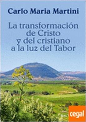 298 - La transformación de Cristo y del cristiano a la luz del Tabor.