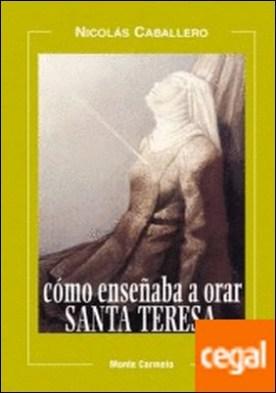 Como enseñaba a orar Santa Teresa