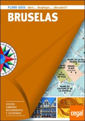 Bruselas (Plano - Guía) . Visitas, compras, restaurantes y escapadas