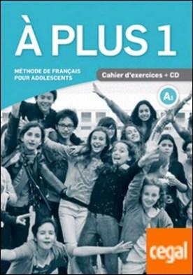 À plus 1. Cahier d'exercices + CD . Méthode de français pour adolescents