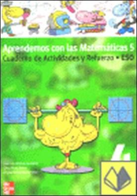 Aprendemos con las matemáticas 5, 4 ESO. Opción A. Cuaderno de actividades y refuerzo . Y REFUERZO MC GRAW HILL