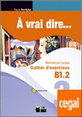 A Vrai Dire 3 Cahier D'exercises+cd Audio
