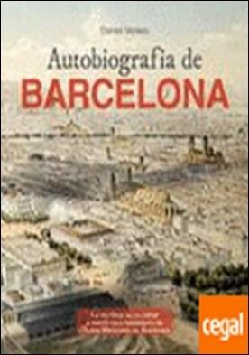 Autobiografia de Barcelona . La història de la ciutat a través dels documents de l'Arxiu Municipal de Barcelona