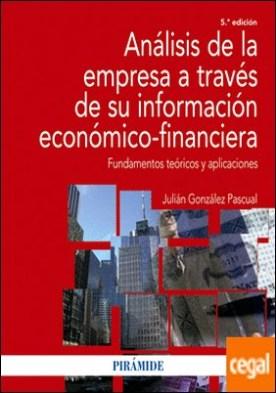 Análisis de la empresa a través de su información económico-financiera . Fundamentos teóricos y aplicaciones