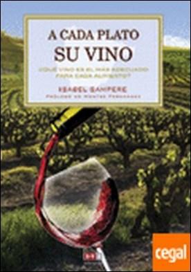 A cada plato su vino . ¿que vino es el mas adecuado para cada alimento?