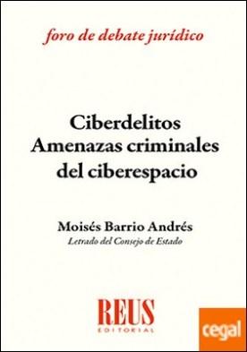 Ciberdelitos: amenazas criminales del ciberespacio . Adaptado a la reforma del Código Penal 2015