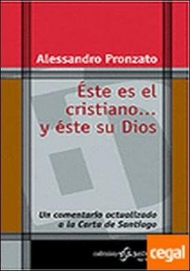 077 - Éste es el cristiano... y éste su Dios . Un comentario actualizado a la Carta de Santiago