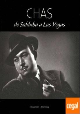 CHAS, DE SALDUBA A LAS VEGAS . Del Salduba la Las Vegas