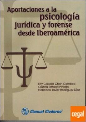 Aportaciones a la Psicología jurídica y forense desde Iberoamérica
