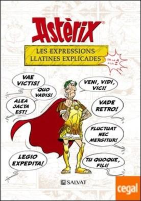 Astèrix. Les expressions llatines explicades . De la A a la Z
