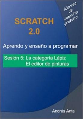Aprendo y enseño a programar con Scratch: Sesión 5: La categoría Lápiz. El editor de pinturas