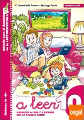 A leer 10 . Aprender a leer y escribir con la familia Cacho