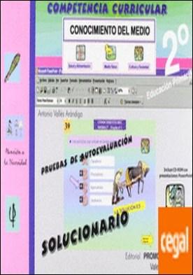 COMPETENCIA CURRICULAR CON. MEDIO 2º PRIMARIA + SOLUCIONARIO . PRUEBAS DE AUTOEVALUACION