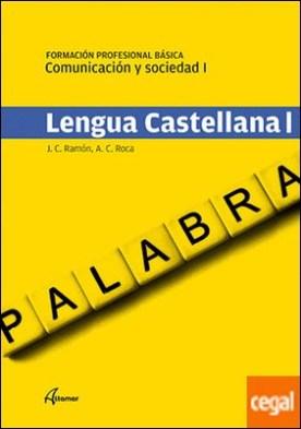 Comunicación y sociedad I. Lengua castellana I