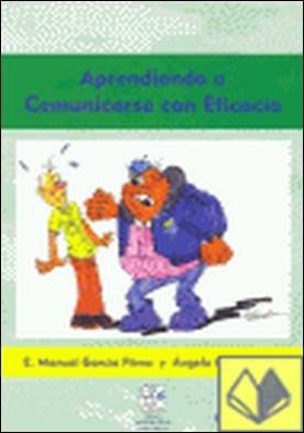 Aprendiendo a comunicarse con eficacia por Magaz Lago, Ángela PDF