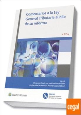 Comentarios a la Ley General Tributaria al hilo de su reforma por Bosch Cholbi, José Luís PDF