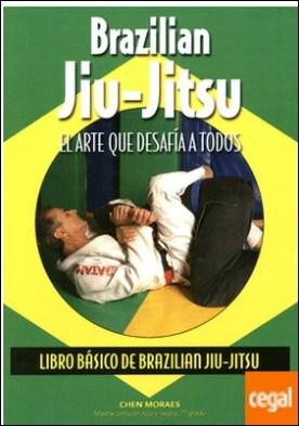 BRAZILIAN JIU-JITSU. EL ARTE QUE DESAFIA A TODOS