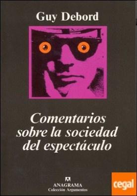Comentarios sobre la sociedad del espectáculo . seguido de Prólogo a la cuarta edición italiana de «La sociedad del espectáculo»