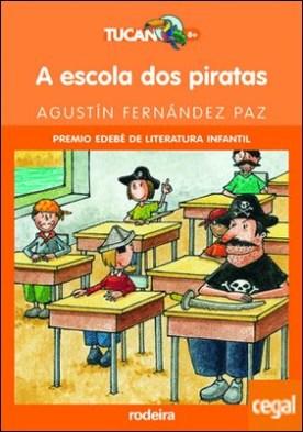 A escola dos piratas por Fernández Paz, Agustín PDF