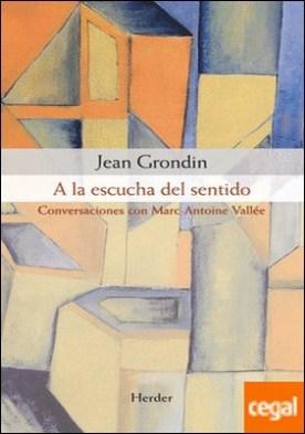 A la escucha del sentido . Conversaciones con Marc-Antoine Vallée