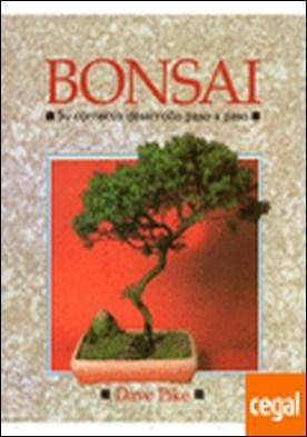BONSAI. CORRECTO DESARROLLO PASO A PASO . BONSAI-STEP-BY-STEP