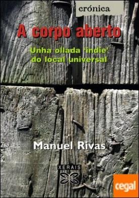 A corpo aberto por Rivas, Manuel PDF
