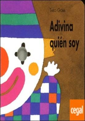 ADIVINA QUIEN SOY por GOMI,TARO PDF
