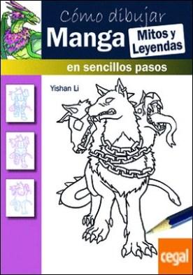 Cómo dibujar Manga. Mitos y leyendas . en sencillos pasos por Li, Yishan PDF
