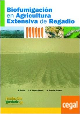 Biofumigación en agricultura extensiva de regadío