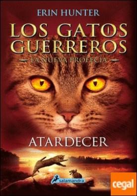 Atardecer . Los gatos guerreros - La nueva profecía VI por Hunter, Erin PDF