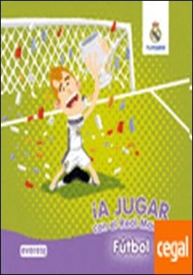 ¡A jugar con el Real Madrid! FÚTBOL. Libro de espuma