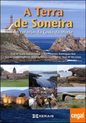 A Terra de Soneira no corazón da Costa da Morte por Lema, Xosé Mª