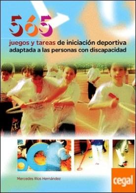 565 JUEGOS Y TAREAS DE INICIACIÓN DEPORTIVA ADAPTADA A LAS PERSONAS CON DISCAPACIDAD . Adaptadas a las personas con discapacidad