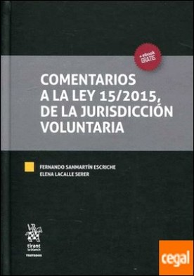 Comentarios a la ley 15/2015, de la Jurisdicción Voluntaria