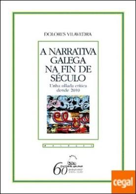 A narrativa galega na fin de século por Vilavedra, Dolores PDF