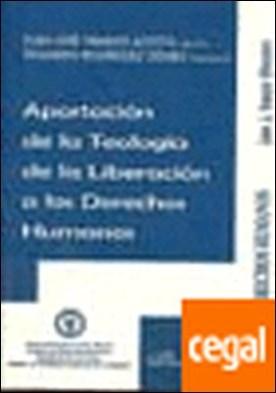 Aportación de la teología de la liberación a los derechos humanos por Tamayo Acosta, Juan José
