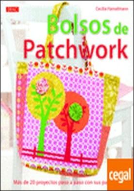 Bolsos de patchwork . Más de 20 proyectos paso a paso con sus patrones