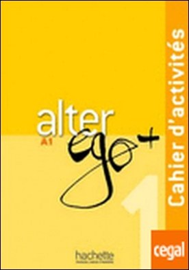 Alter ego plus ejer+cd . Cahier d'activités