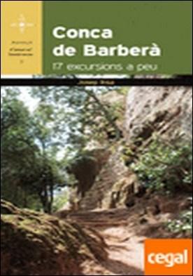 Conca de Barberà . 17 excursions a peu