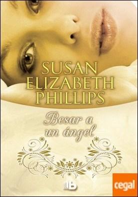 Besar a un ángel por Phillips, Susan Elizabeth PDF