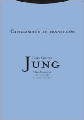 Civilización en transición. - O.C. 10 por Carl Gustav Jung