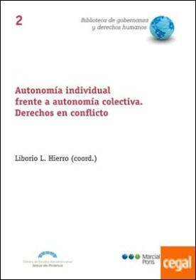Autonomía individual frente a autonomía colectiva. Derechos en conflicto