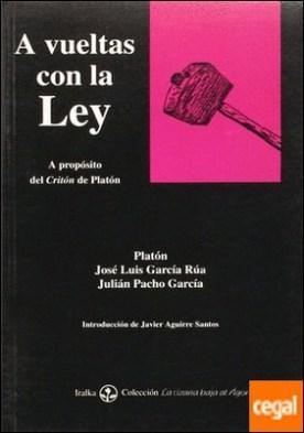 A vueltas con la ley por García Rua, José Luis