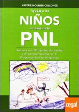 AYUDAR A LOS NIÑOS ATRAVES DE LA PNL
