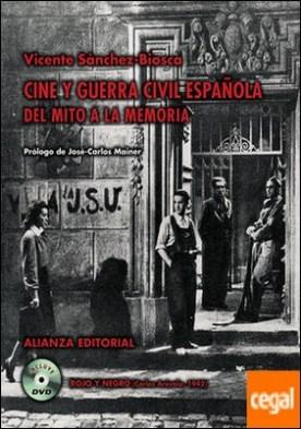 Cine y Guerra Civil española . Del mito a la memoria