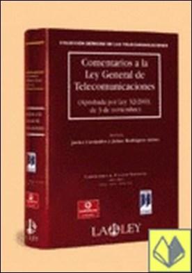 Comentarios a la Ley general de telecomunicaciones . aprobada por Ley 32/2003, de 3 de noviembre