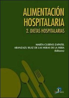 Alimentación hospitalaria. Dietas hospitalarias por Marta Cuervo Zapatel