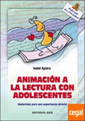 Animación a la lectura con adolescentes . Materiales para una experiencia directa